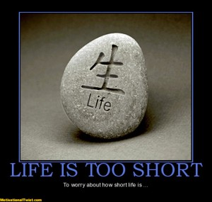 life-is-too-short-life-too-short-worry-motivational-1310861136